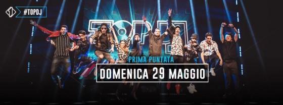 Anticipata a Domenica sera 29 Maggio la prima di TOP DJ su Italia 1