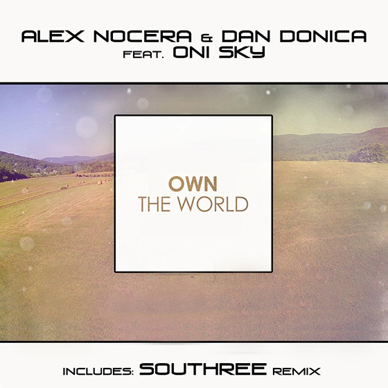 Il nuovo singolo di Alex Nocera & Dan Donica Ft. Oni Sky – Own The World