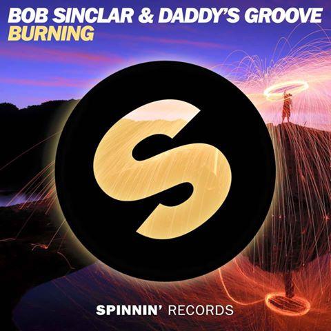 Burning, la nuova fiamma di Bob Sinclar & Daddy's Groove