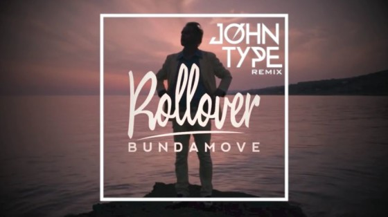 John Type remixa Rollover dei Bundamove