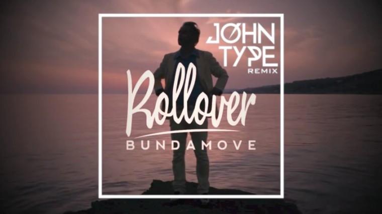 John Type remixa Rollover dei Bundamove