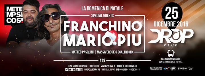 Domenica 25 Dicembre 2016 – Mario Piu & Franchino – Drop Club