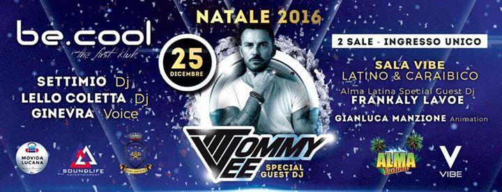 Be.Cool_Natale2016•Top Dj TOMMY VEE•2 Sale Unico Ingresso•