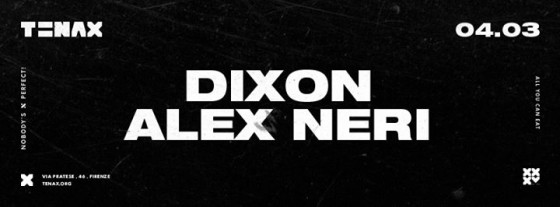 Questa sera Dixon e Alex Neri al Tenax di Firenze