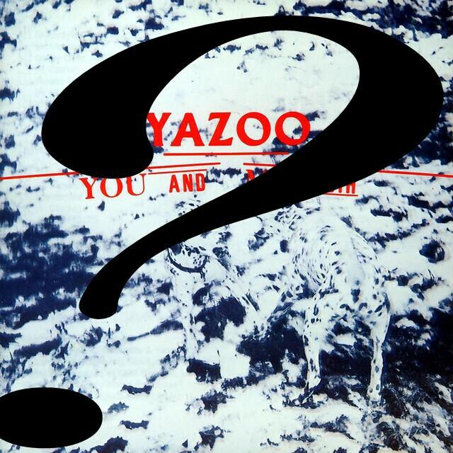 """Ascoltando Yazoo """"good times"""" mi viene in mente?"""