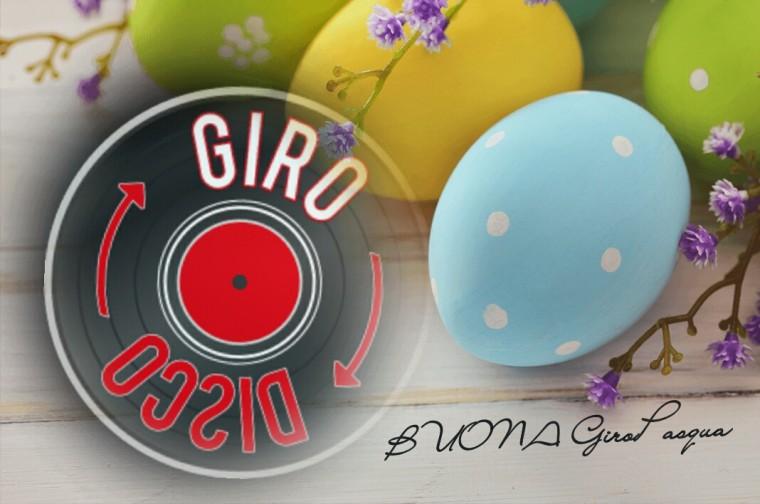 Auguri di Buona Pasqua da GiroDisco