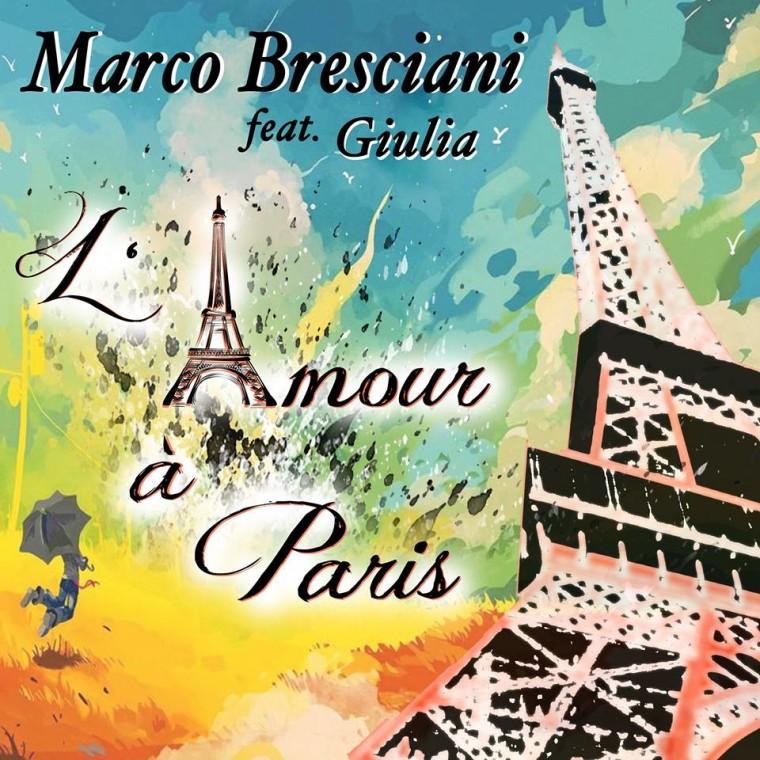 """Senti come va… Marco Bresciani feat.Giulia """"L' Amour à Paris"""""""