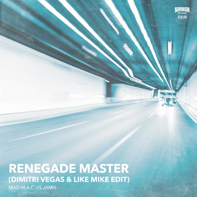 Renegade Master il singolo di Jamis con  Dimitri Vegas & Like Mike e i MAD M.A.C.