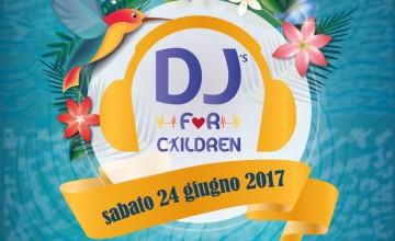 DJ'S FOR CHILDREN, Sabato 24 giugno a Foiano della Chiana