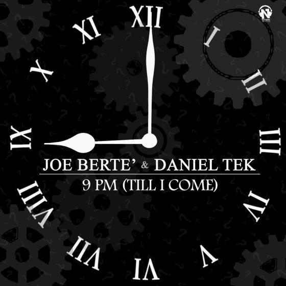 Joe Bertè & Daniel Tek reinterpretano 9Pm (Till I Come)