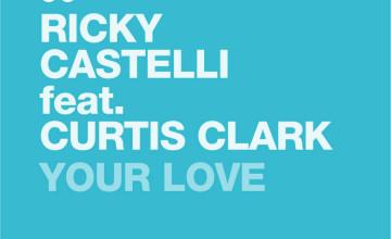 Your Love il nuovo singolo di Ricky Castelli