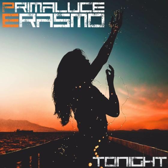 """Primaluce & Erasmo presentano il loro primo singolo """"Tonight"""""""