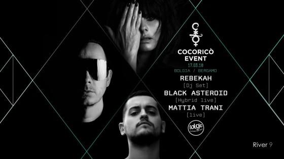 Cocoricò Event @ Bolgia Bergamo. In console Rebekah, Black Asteroid, Mattia Trani
