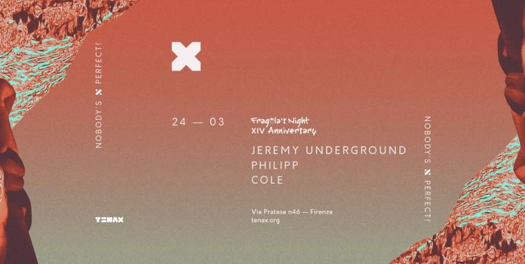 Jeremy Underground, Philipp e Cole al Tenax di Firenze