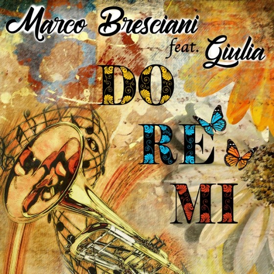 Do Re Mi il nuovo singolo di Marco Bresciani & Giulia