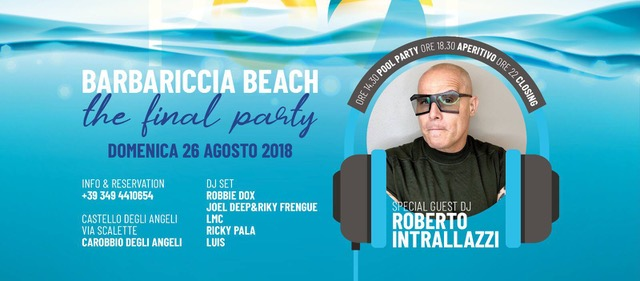 Roberto Intrallazzi protagonista di The Final Party al Barbariccia Beach – Carobbio (BG)