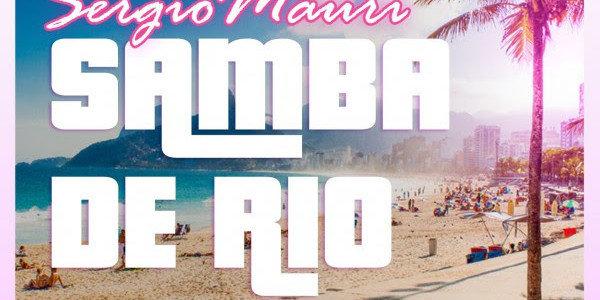 Samba De Rio, la nuova traccia di Sergio Mauri