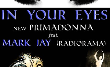 Si vedono e si sentono gli anni 80, In your eyes – New Primadonna Feat. Mark Jay (Radiorama)