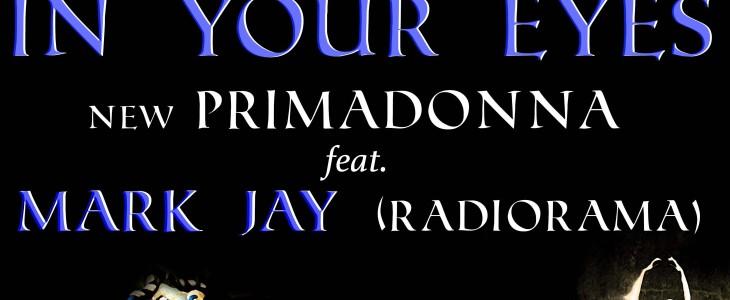 Si vedono e si sentono gli anni 80, In your eyes – New Primadonna Feat. Mark Jay (Radiorama)