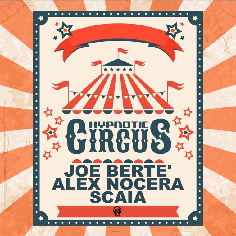 Hypnotic Circus, nuova produzione firmata Joe Berte', Alex Nocera & Scaia